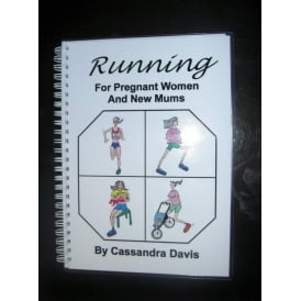 Generic Running for Pregnant Women and New Mums Book by Cassandra Davis