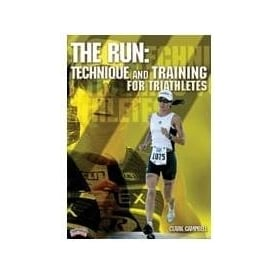 The Run: Technique and Training for Triathletes
